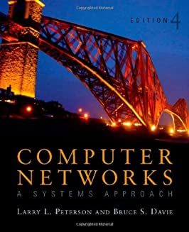 Computer Networks: A Systems Approach, Fourth Edition (The Morgan Kaufmann Series in Networking)