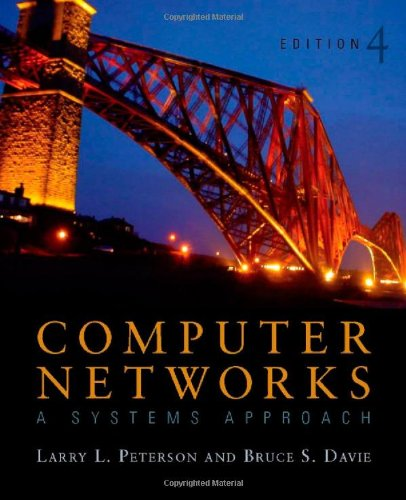 Computer Networks: A Systems Approach, Fourth Edition...