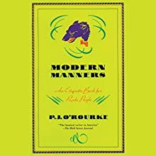 Modern Manners: An Etiquette Book for Rude People (       UNABRIDGED) by PJ O'Rourke Narrated by James Edward Thomas