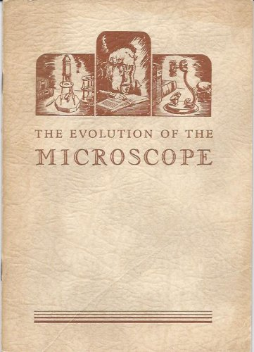 Evolution Of The Microscope, The