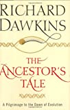 The Ancestor's Tale: A Pilgrimage to the Dawn of Evolution (0618005838) by Richard Dawkins