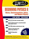 Beginning Physics II:  Waves, Electromagnetism, Optics and Modern Physics