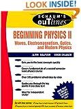 Beginning Physics II:  Waves, Electromagnetism, Optics and Modern Physics