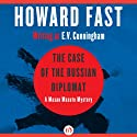 The Case of the Russian Diplomat (       UNABRIDGED) by Howard Fast Narrated by Brian Nishii