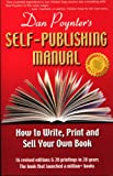 img - for Dan Poynter's Self-Publishing Manual: How to Write, Print and Sell Your Own Book book / textbook / text book