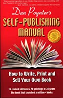 Dan Poynter's Self-Publishing Manual: How to Write, Print and Sell Your Own Book (Volume 1) Front Cover