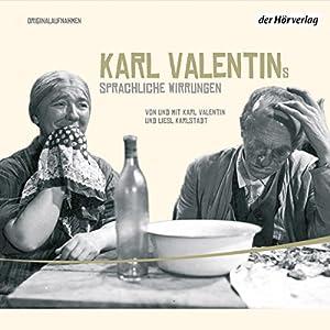 Karl Valentins sprachliche Wirrungen (Valentin-Edition 4) Hörspiel