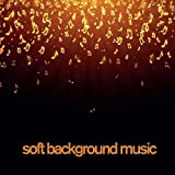 Soft Background Music - 90 Minutes Instrumental Piano