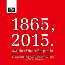 Jaki świat jest mały w Wiedniu (1865, 2015 - 150 Jahre Wiener Ringstraße) (       UNABRIDGED) by Radek Knapp Narrated by Maciej Salamon