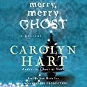 Merry, Merry Ghost: Bailey Ruth Mysteries #2 Audiobook by Carolyn Hart Narrated by Ann Marie Lee
