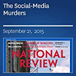 The Social-Media Murders | Charles C. W. Cooke