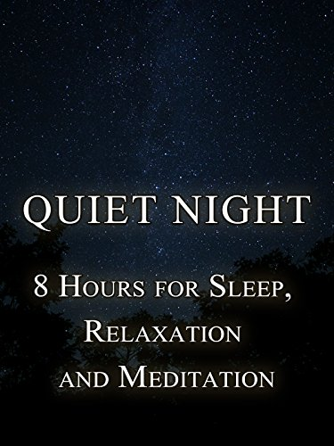 Quiet Night, 8 hours for sleep, relaxation and meditation