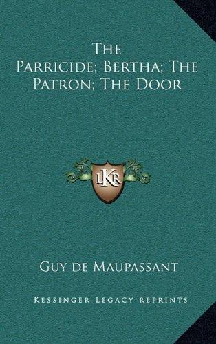 The Parricide; Bertha; The Patron; The Door