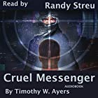 Cruel Messenger: Jude Cameron Thrillers, Book 1 Hörbuch von Timothy W. Ayers Gesprochen von: Randy Streu