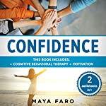 Confidence: 2 in 1 Bundle: Cognitive Behavioral Therapy + Motivation | Maya Faro