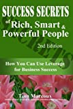 img - for Success Secrets of Rich, Smart and Powerful People: How You Can Use Leverage for Business Success book / textbook / text book
