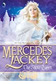 The Snow Queen (Tales of the Five Hundred Kingdoms, Book 4) (037380265X) by Lackey, Mercedes