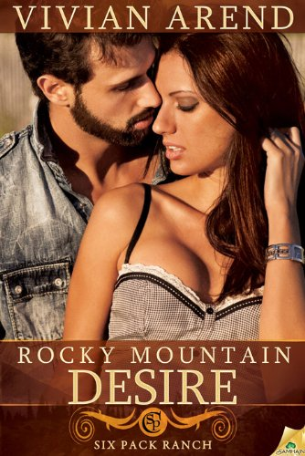 Rocky Mountain Desire: Six Pack Ranch, Book 3