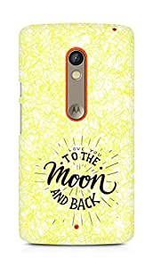 AMEZ love you to the moon and back Back Cover For Motorola Moto X Play