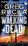Walking Dead: A Novel of Suspense (Atticus Kodiak Book 7)