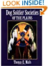 Dog Soldier Societies of the Plains (Mails, Thomas E.)