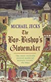 Michael Jecks The Boy-Bishop's Glovemaker (Medieval West Country Mysteries)