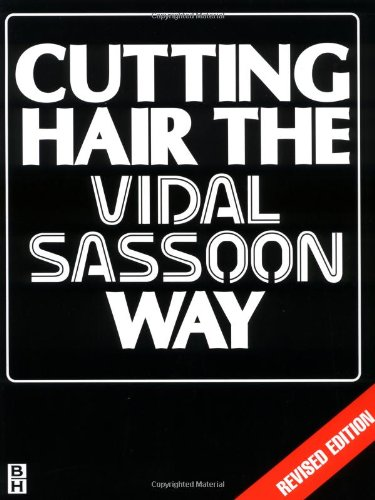 Cutting Hair the Vidal Sassoon Way, Revised Edition