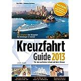 Kreuzfahrt Guide 2013: Neue Schiffe, neue Ziele der komplette Überblick
