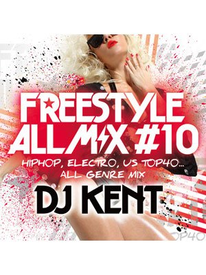 DJ KENT/ FREESTYLE ALL MIX #10