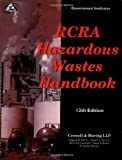 img - for RCRA Hazardous Wastes Handbook 12th edition by Hall Jr., Ridgway M., Davis Jr., Robert C., Schwartz, Richar (2001) Paperback book / textbook / text book