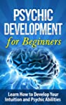 Psychic: Psychic Development for Begi...