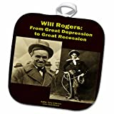 3dRose Sandy Mertens Writers World - Will Rogers From Great Depression to Great Recession - 8x8 Potholder (phl_26362_1)