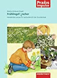 Praxis Impulse: Frühlingsforscher: Handelndes Lernen im Sachunterricht der Grundschule
