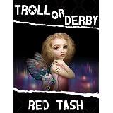 Troll Or Derby, A Fairy Wicked Tale (Trollogy Book 1) ~ Red Tash