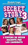 Secret Story 3:L'envers du d�cor raco...
