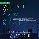What We Saw at Night | Jacquelyn Mitchard