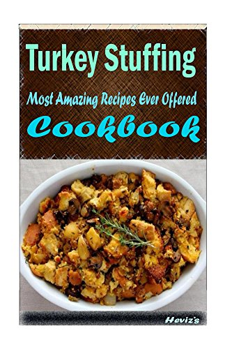 Turkey Stuffing: Most Amazing Recipes Ever Offered by Heviz's
