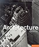 img - for Architecture: Developing Style in Creative Photography (Black and White Photography) book / textbook / text book
