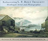 img - for Rediscovering S. P. Rolt Triscott: Monhegan Island Artist and Photographer book / textbook / text book
