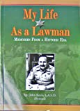 img - for MY LIFE AS A LAWMAN: Memories From a Historic Era book / textbook / text book