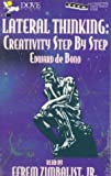 Lateral Thinking: Creativity Step-By-Step