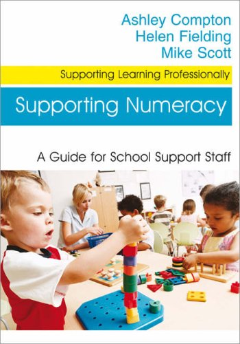 Supporting Numeracy: A Guide for School Support Staff (Supporting Learning Professionally)