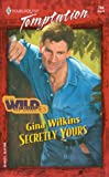 Secretly Yours (The Wild Mcbrides) (Temptation, 796) (0373258968) by Gina Wilkins