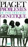 Problèmes de psychologie génétique par Piaget