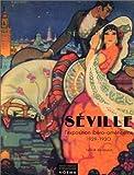 echange, troc Sylvie Assassin - Séville : l'exposition ibéro-américaine, 1929-1930