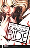 Maximum Ride: The Manga, Vol. 1 [Paperback] [2009] 1st Ed. NaRae Lee, James Patterson