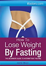 How to Lose Weight by Fasting