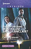 Scene of the Crime: Who Killed Shelly Sinclair? (Harlequin Large Print Intrigue)