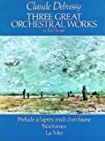 Three great orchestral works : in full score