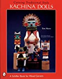 img - for Carving Traditional Style Kachina Dolls (Schiffer Book for Woodcarvers) book / textbook / text book